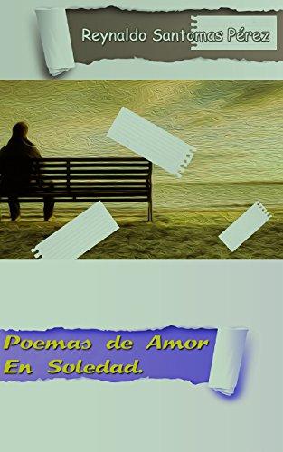 Poemas de Amor en Soledad: Amor en soledad