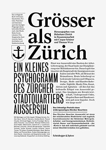 Grösser als Zürich: Ein kleines Psychogramm des Zürcher Stadtquartiers Aussersihl