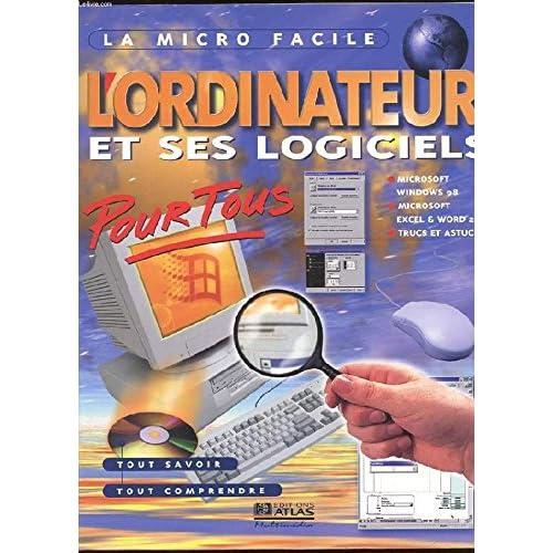 Micro facile : ordinateur et logiciels pour tous