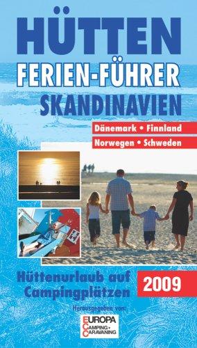 Hütten-Ferien-Führer 2009 Skandinavien: Hüttenurlaub auf Campingplätzen in Dänemark, Norwegen, Schweden, Finnland: Alle Infos bei Amazon
