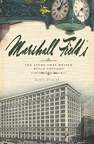 marshall-fields-the-store-that-helped-build-chicago-landmarks-english-edition