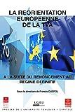 La réorientation européenne de la TVA à la suite du renoncement au régime définitif (Travaux de l'IFR t. 16)...