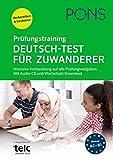 PONS Prüfungstraining Deutsch-Test für Zuwanderer: Intensive Vorbereitung auf alle Prüfungsaufgaben. Mit Audio-CD und MP3- & Wortschatz-Download.