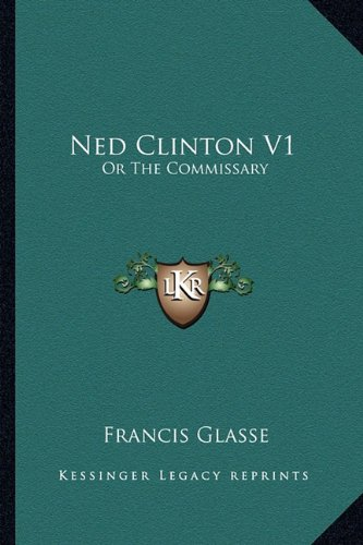 Ned Clinton V1: Or the Commissary