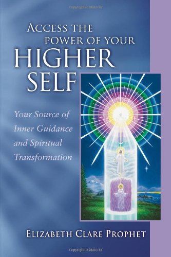 Access The Power Of Your Higher Self: Your Source of Inner Guidance and Spiritual Transformation (Pocket Guides to Practical Spirituality)