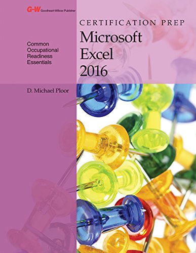 Certification Prep Microsoft Excel 2016 por D. Michael Ploor