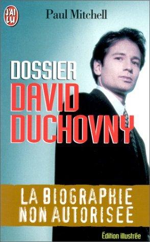 Dossier David Duchovny : La biographie non autorisée par Paul Mitchell