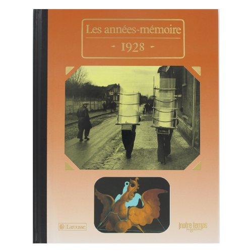 Les Années-mémoire Année 1928 par Jean-Claude Damamme