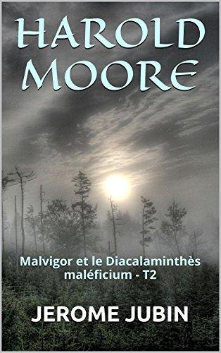 HAROLD MOORE: Malvigor et le Diacalamint...