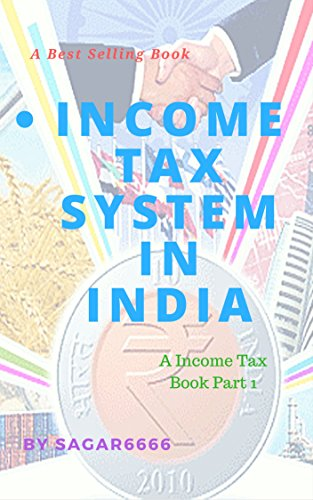 INCOME TAX SYSTEM IN INDIA
