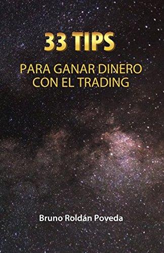 33 TIPS para ganar dinero con el Trading: Consejos Indispensables para convertirte en un mejor Trader