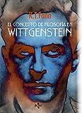 El concepto de filosofía en Wittgenstein (Filosofía - Filosofía Y Ensayo)