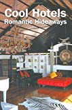 Cool Hotels Romantic Hideaways (Designpockets)