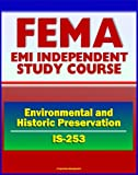 21st Century FEMA Study Course: Coordinating Environmental and Historic Preservation Compliance (IS-253) - Historic Prop