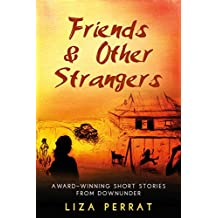 Friends & Other Strangers: Collection of short stories from Downunder
