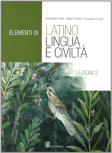 Elementi di latino. Lingua e civilt. Lezioni. Per i Licei e gli Ist. magistrali: 2