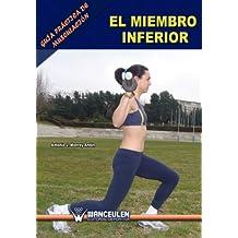 Guia Práctica De Musculación: El Miembro Inferior