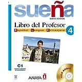Sueña 4. Libro del Profesor (Métodos - Sueña - Sueña 4 Nivel Superior - Libro Del Profesor)