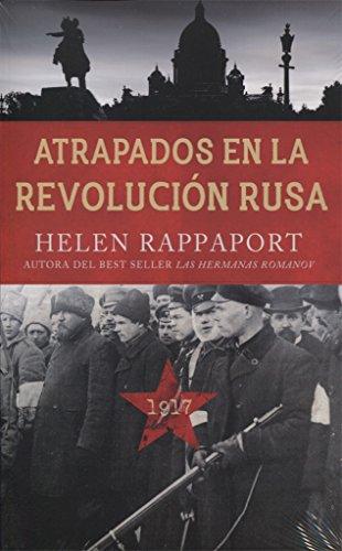Descargar Libro Atrapados en la revolución Rusa, 1917 (Ayer y Hoy de la Historia) de Helen Rappaport
