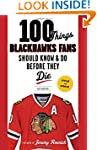 100 THINGS BLACKHAWKS FANS SHO (100 T...