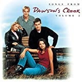 Songs From Dawson's Creek, Vol. II [Explicit]