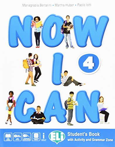Now I can. Per la Scuola elementare. Con e-book. Con espansione online: 4