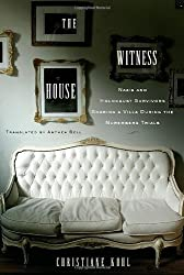 The Witness House: Nazis and Holocaust Survivors Sharing a Villa during the Nuremberg Trials by Christiane Kohl (2010-10-12)