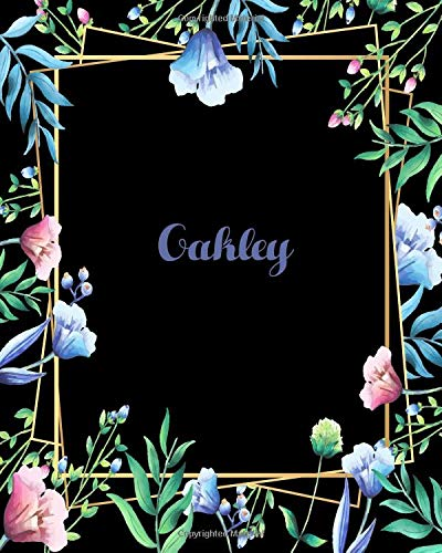 Oakley: 110 Pages 8x10 Inches Flower Frame Design Journal with Lettering Name, Journal Composition Notebook, Oakley