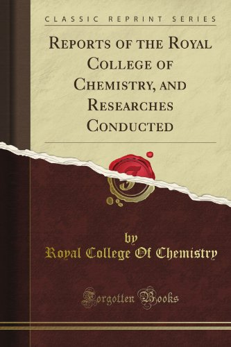 Reports of the Royal College of Chemistry, and Researches Conducted (Classic Reprint) por Royal College Of Chemistry