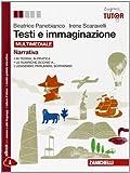 Testi E Immaginazione. Narrativa. Per Le Scuole Superiori. Con E-book. Con Espansione Online