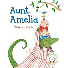 Aunt Amelia by Rebecca Cobb (2014-03-27)