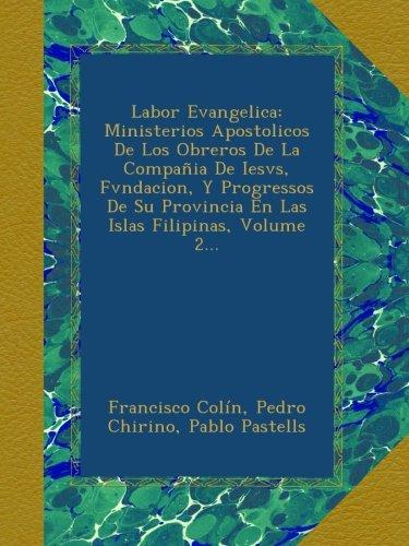 labor-evangelica-ministerios-apostolicos-de-los-obreros-de-la-compaia-de-iesvs-fvndacion-y-progresso