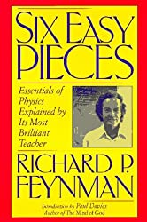 Six Easy Pieces: Essentials of Physics Explained by Its Most Brilliant Teacher by Richard P. Feynman (1994-11-20)