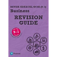 Revise Edexcel GCSE (9-1) Business Revision Guide: includes online edition (REVISE Edexcel GCSE Business 2017)