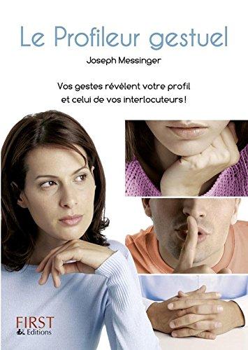 Le Profileur gestuel - Vos gestes révèlent votre profil et celui de vos interlocuteurs !