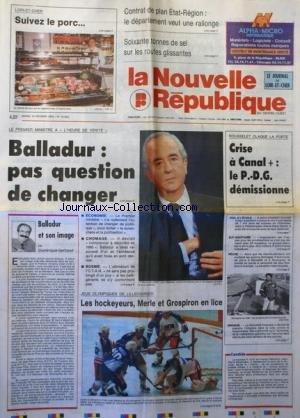 NOUVELLE REPUBLIQUE (LA) [No 15002] du 15/02/1994 - CONTRAT DE PLAN ETAT-REGION - BALLADUR / PAS QUESTION DE CHANGER - BALLADUR ET SON IMAGE PAR GERBAUD - ROUSSELET CLAQUE LA PORTE / CRISE A CANAL PLUS LE PDG DEMISSIONNE - BOSNIE / L'ULTIMATUM DE L'OTAN - VIOL A L'ECOLE D'UNE FILLETTE DE 7 ANS A VILLETANNEUSE - JEUX OLYMPIQUES / LES HOCKEYEURS - MERLE ET GROSPIRON EN LICE par Collectif