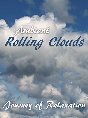 Ambient Rolling Clouds - Journey of Relaxation