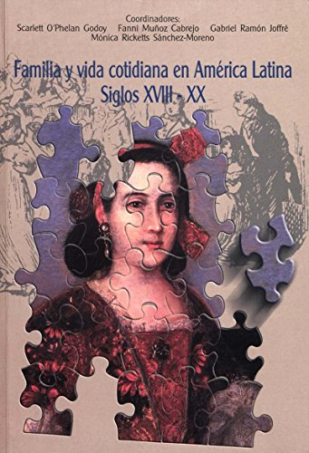 Familia y vida cotidiana en América Latina, siglos XVIII-XX (Travaux de l'IFÉA) (Spanish Edition)