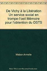 De Vichy à la Libération Un service social en trompe-l'oeil Mémoire pour l'obtention du DSTS