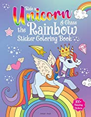Ride A Unicorn and Chase The Rainbow - Sticker Coloring Book With 100+ Stickers: Fun Activity Book For Childre