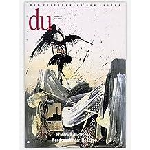 du - Zeitschrift für Kultur: Du, Nr.6, Friedrich Nietzsche. Wendepunkt der Moderne