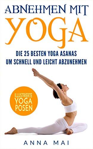 Abnehmen: Abnehmen mit Yoga: Die 25 besten Yoga Asanas um ...