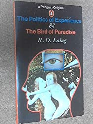The Politics of Experience & The Bird of Paradise