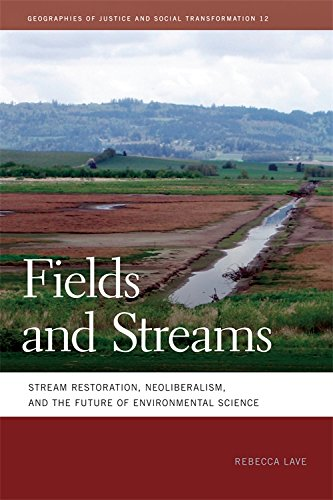fields-and-streams-stream-restoration-neoliberalism-and-the-future-of-environmental-science-geograph