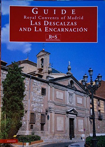 Royal Convents of Madrid: Las Descalzas and La Encarnación