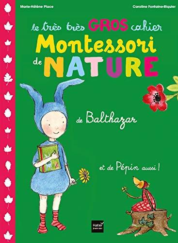 Le très très gros cahier de nature de Balthazar - pédagogie Montessori par Marie-Hélène Place