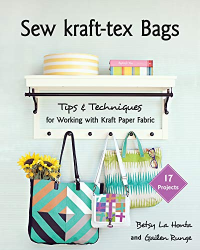Sew kraft-tex Bags: 17 Projects, Tips & Techniques for Working with Kraft Paper Fabric (English Edition) -