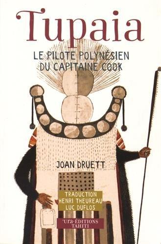 Tupaia : Le pilote polynésien du capitaine Cook par Joan Druett