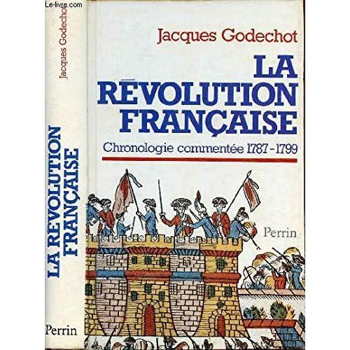 La Révolution française : Chronologie commentée, 1787-1799, suivie de notices biographiques sur les personnages cités