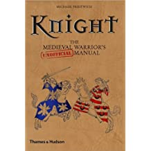 [( Knight: The Medieval Warrior's (unofficial) Manual )] [by: Michael Prestwich] [May-2010]